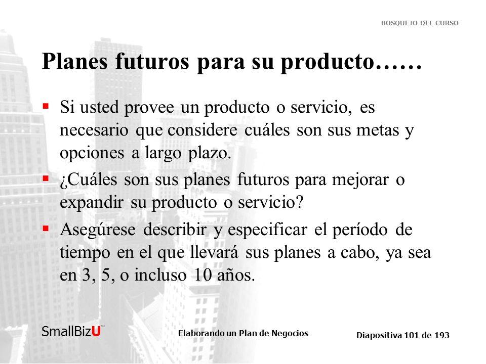 Planes futuros para su producto……