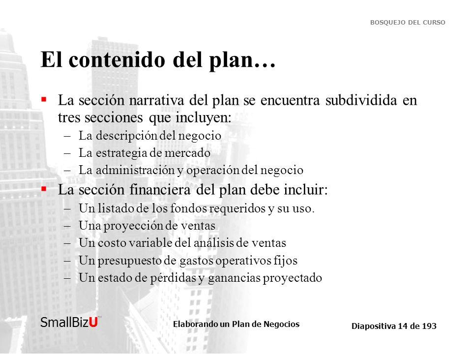 El contenido del plan… La sección narrativa del plan se encuentra subdividida en tres secciones que incluyen: