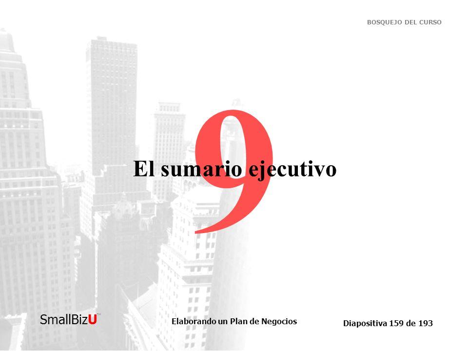 9 El sumario ejecutivo Sección número nueve: El Sumario Ejecutivo
