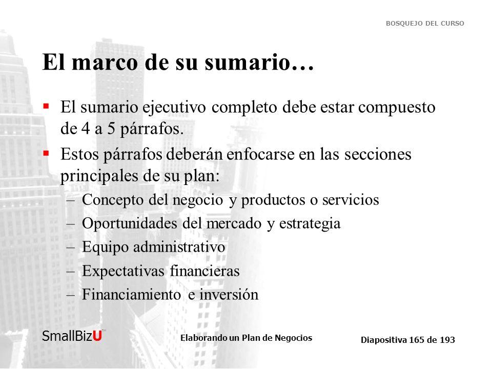 El marco de su sumario… El sumario ejecutivo completo debe estar compuesto de 4 a 5 párrafos.