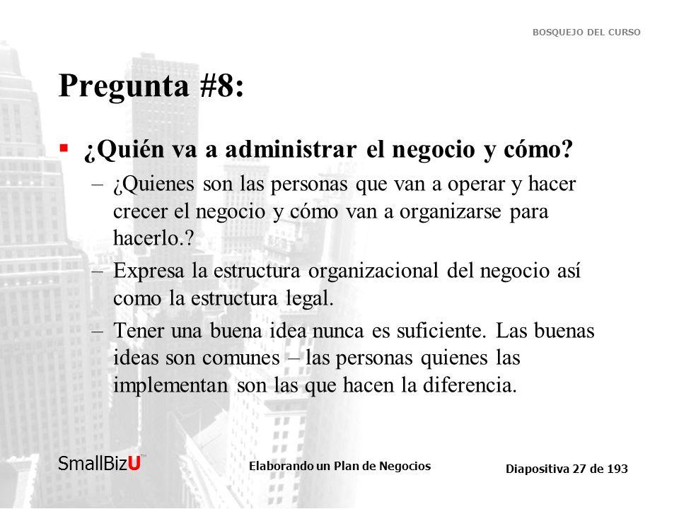 Pregunta #8: ¿Quién va a administrar el negocio y cómo