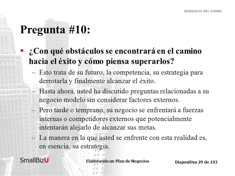 Pregunta #10: ¿Con qué obstáculos se encontrará en el camino hacia el éxito y cómo piensa superarlos
