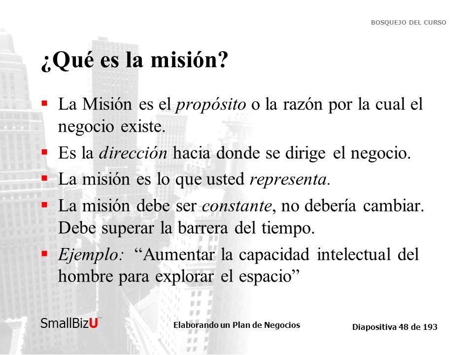 ¿Qué es la misión La Misión es el propósito o la razón por la cual el negocio existe. Es la dirección hacia donde se dirige el negocio.