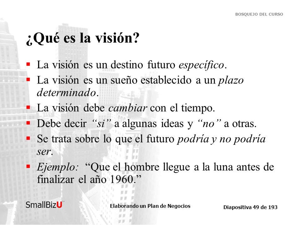 ¿Qué es la visión La visión es un destino futuro específico.
