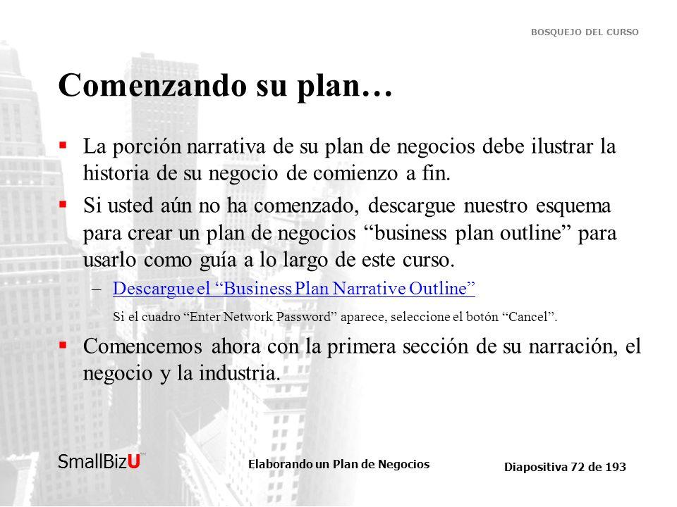 Comenzando su plan…La porción narrativa de su plan de negocios debe ilustrar la historia de su negocio de comienzo a fin.
