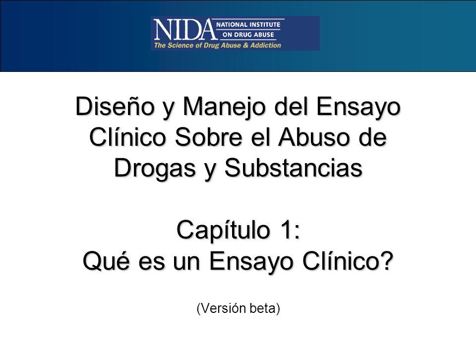 Diseño y Manejo del Ensayo Clínico Sobre el Abuso de Drogas y Substancias Capítulo 1: Qué es un Ensayo Clínico