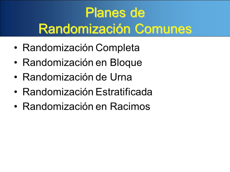 Planes de Randomización Comunes