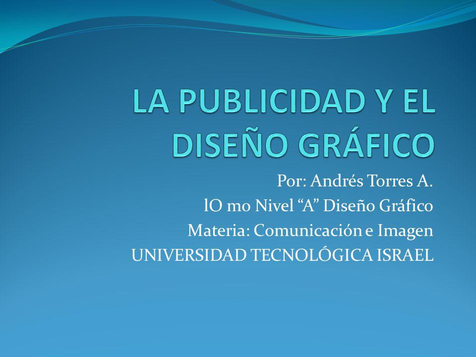 La publicidad y el dise o gr fico ppt descargar for Diseno grafico universidades