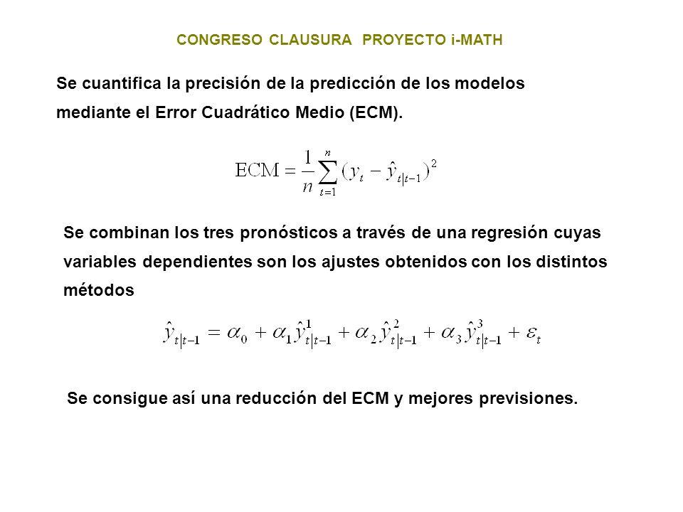 Se consigue así una reducción del ECM y mejores previsiones.