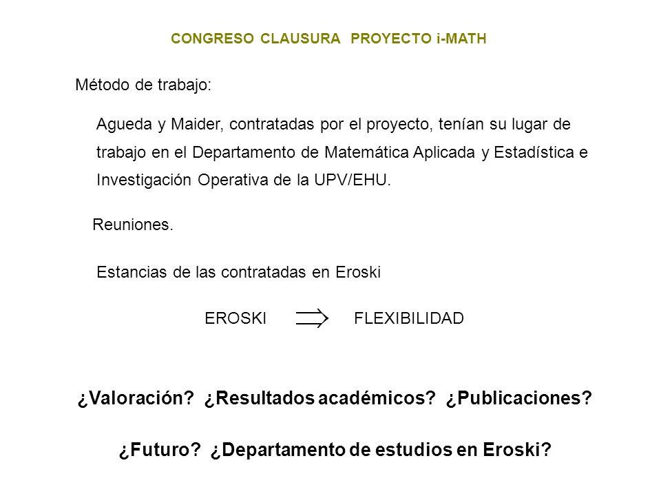 ¿Valoración ¿Resultados académicos ¿Publicaciones