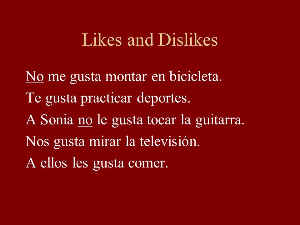 Likes and Dislikes No me gusta montar en bicicleta.