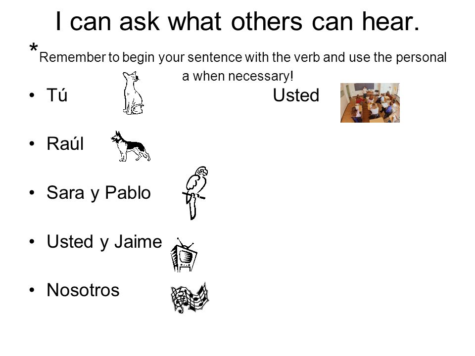 I can ask what others can hear