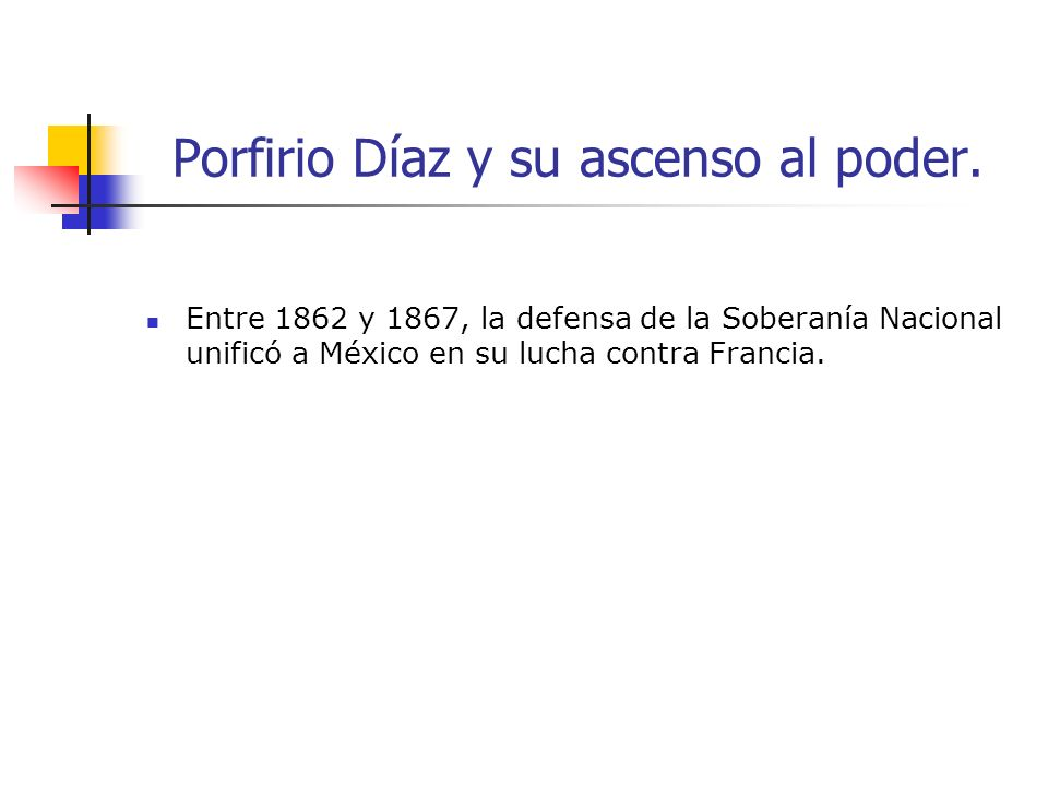 Porfirio Díaz y su ascenso al poder.