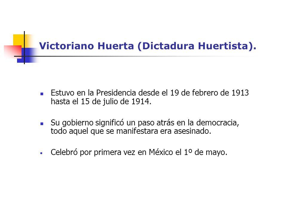 Victoriano Huerta (Dictadura Huertista).