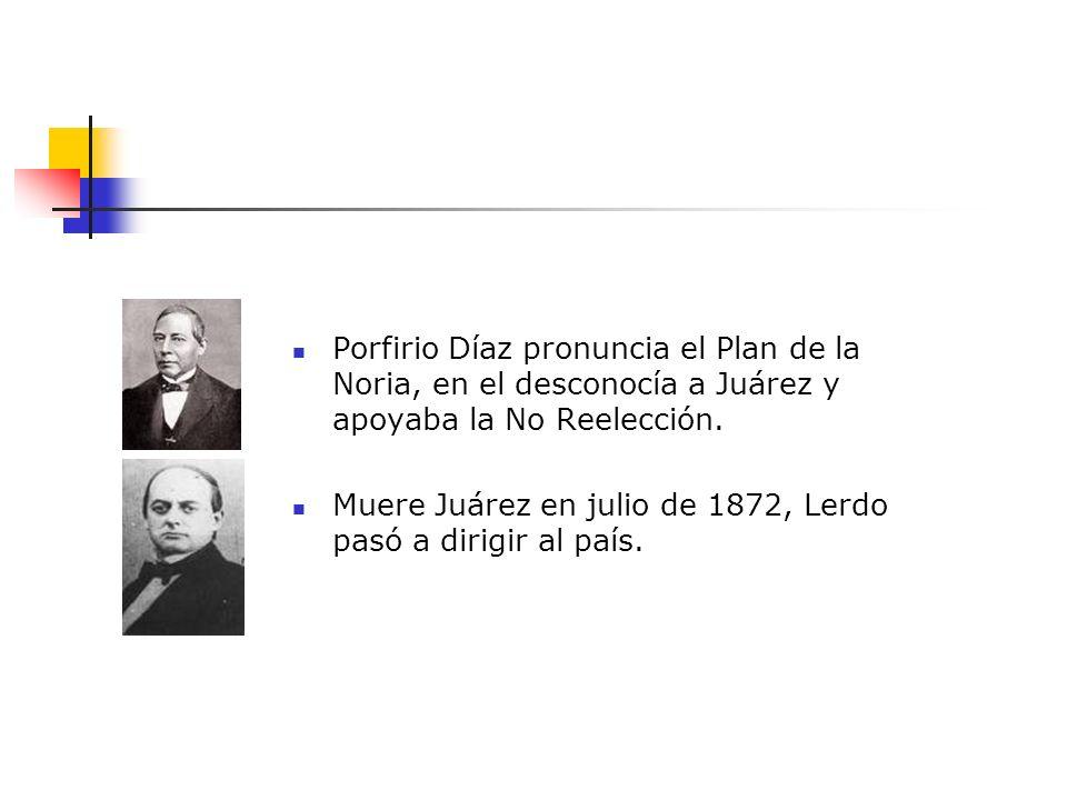 Porfirio Díaz pronuncia el Plan de la Noria, en el desconocía a Juárez y apoyaba la No Reelección.