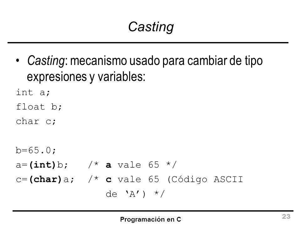 Casting: mecanismo usado para cambiar de tipo expresiones y variables: