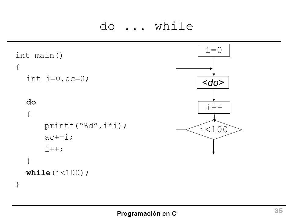 do ... while i=0 <do> i++ i<100 int main() { int i=0,ac=0; do