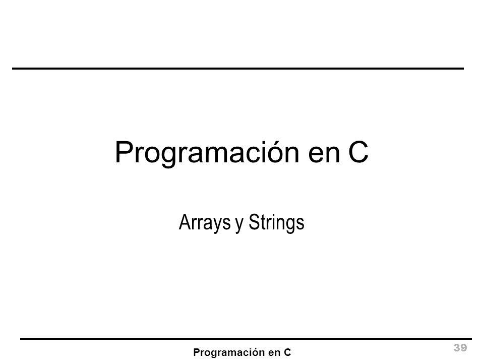 Programación en C Arrays y Strings Programación en C