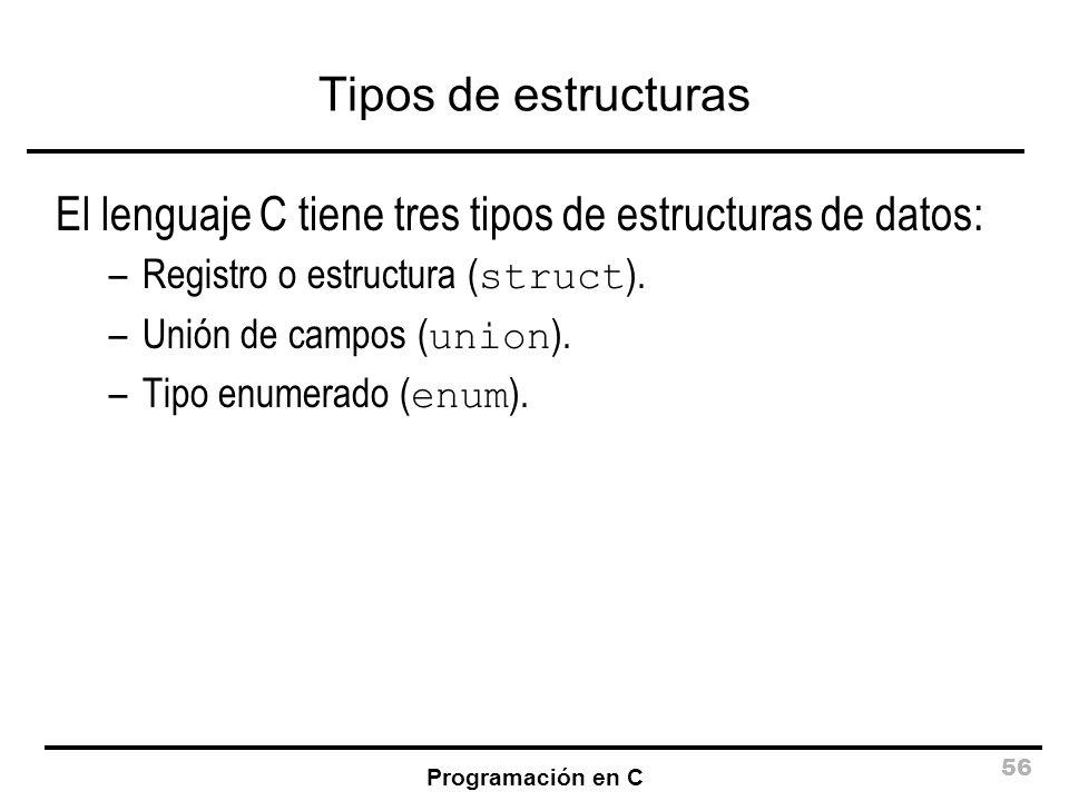 El lenguaje C tiene tres tipos de estructuras de datos: