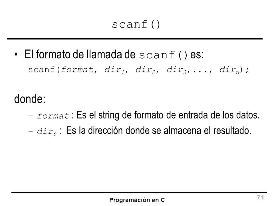 El formato de llamada de scanf()es: