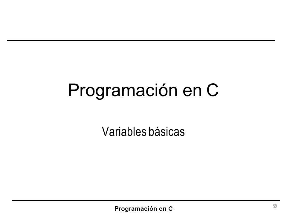 Programación en C Variables básicas Programación en C