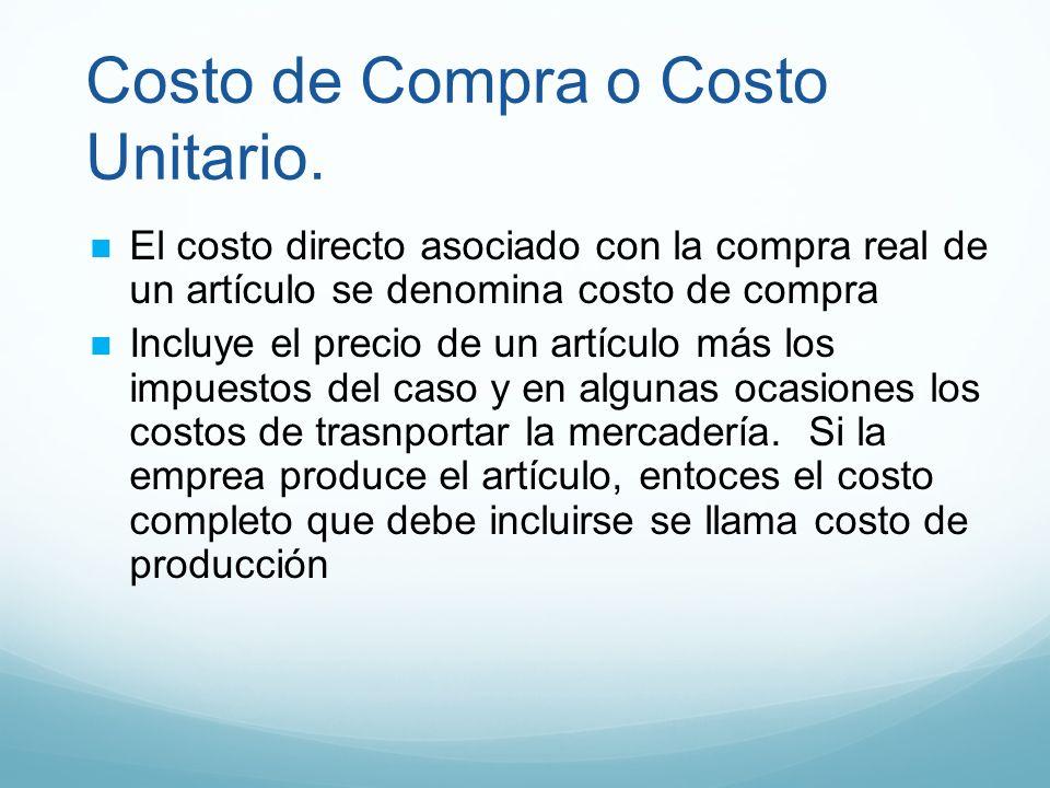 Costo de Compra o Costo Unitario.