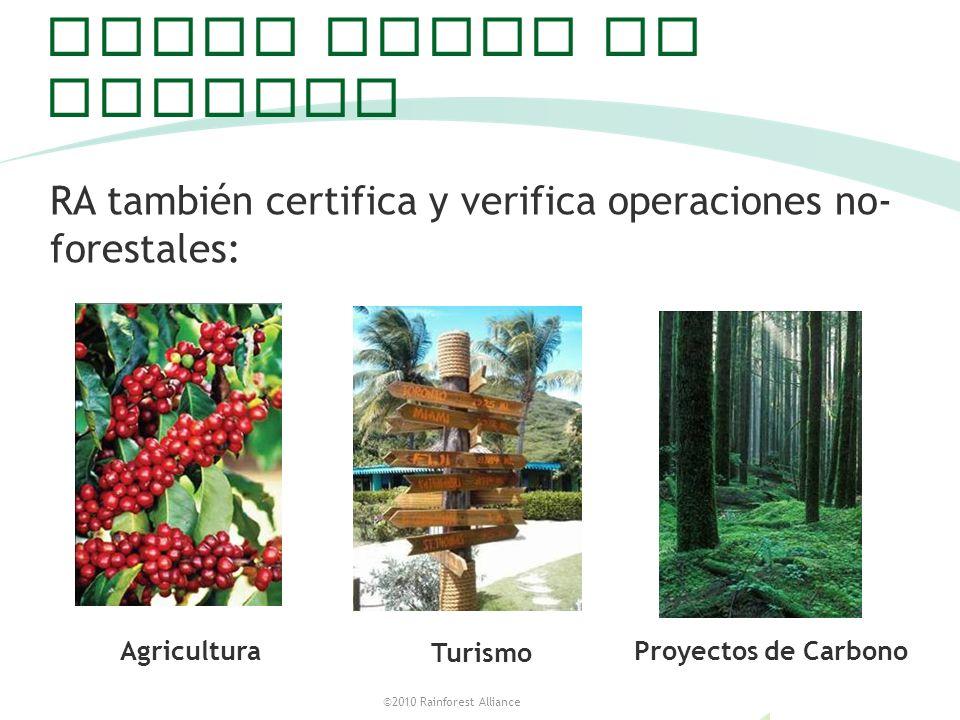 Otras areas de trabajo RA también certifica y verifica operaciones no- forestales: En términos sencillos: