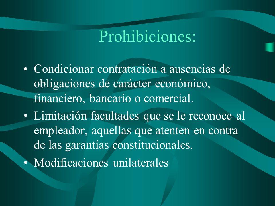 Prohibiciones:Condicionar contratación a ausencias de obligaciones de carácter económico, financiero, bancario o comercial.