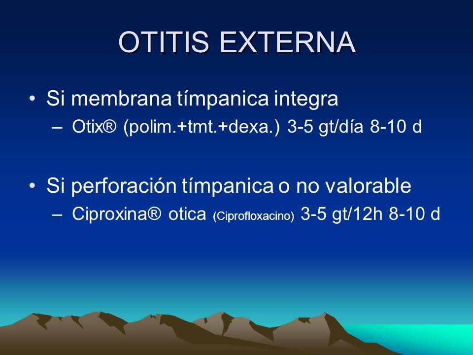 OTITIS EXTERNA Si membrana tímpanica integra