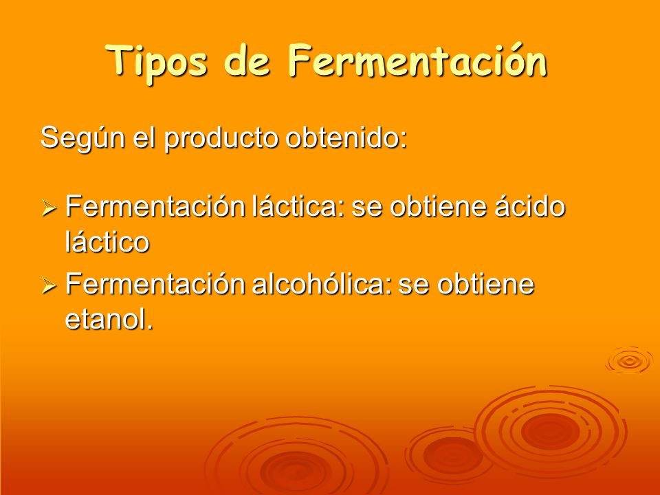 Tipos de Fermentación Según el producto obtenido: