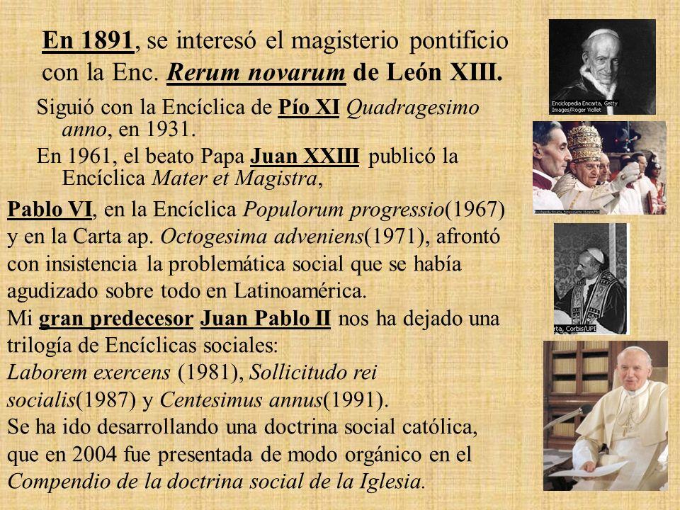 En 1891, se interesó el magisterio pontificio con la Enc