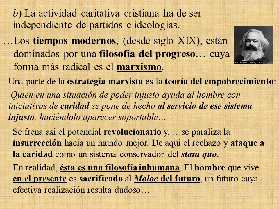 b) La actividad caritativa cristiana ha de ser independiente de partidos e ideologías.