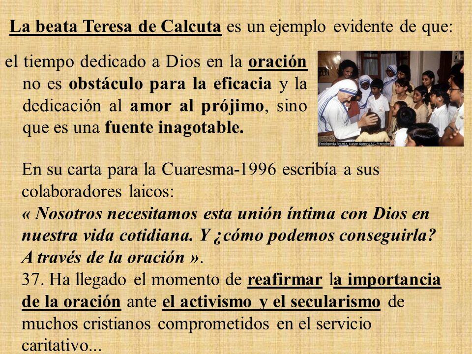 La beata Teresa de Calcuta es un ejemplo evidente de que: