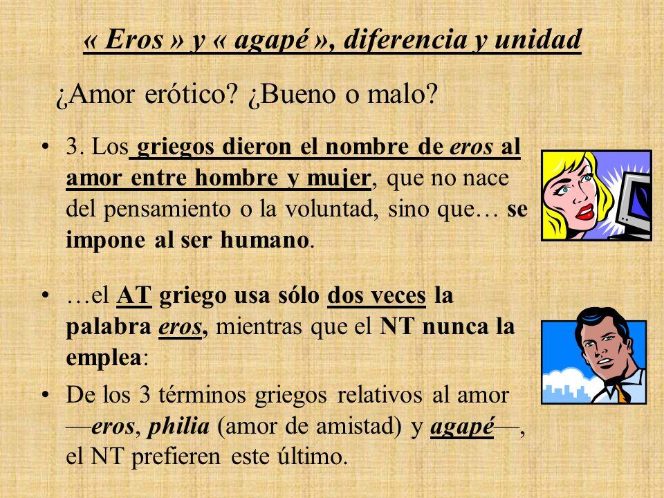 « Eros » y « agapé », diferencia y unidad