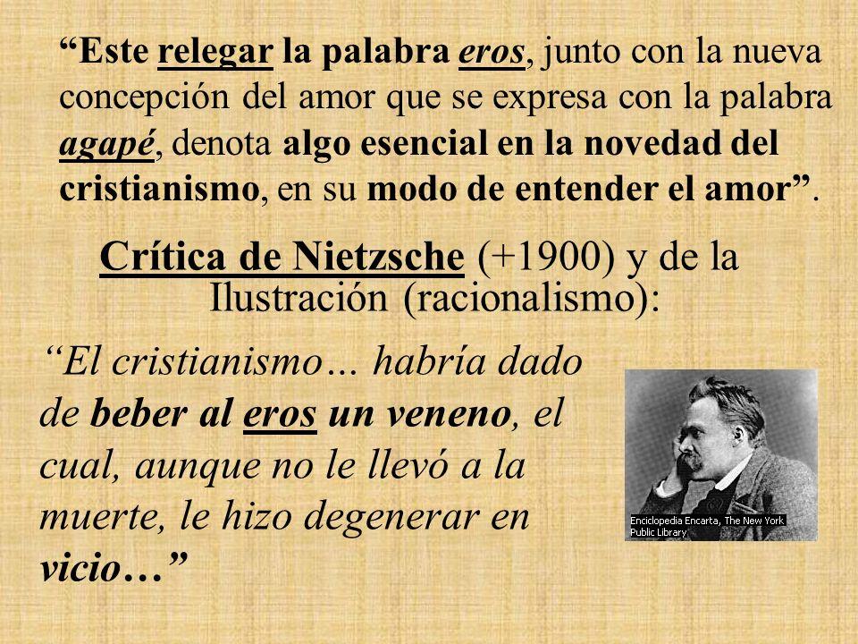 Crítica de Nietzsche (+1900) y de la Ilustración (racionalismo):