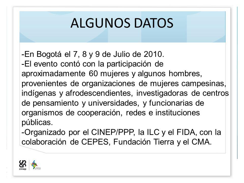 ALGUNOS DATOS En Bogotá el 7, 8 y 9 de Julio de 2010.