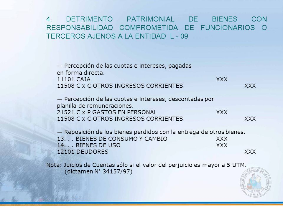 4. DETRIMENTO PATRIMONIAL DE BIENES CON RESPONSABILIDAD COMPROMETIDA DE FUNCIONARIOS O TERCEROS AJENOS A LA ENTIDAD L - 09