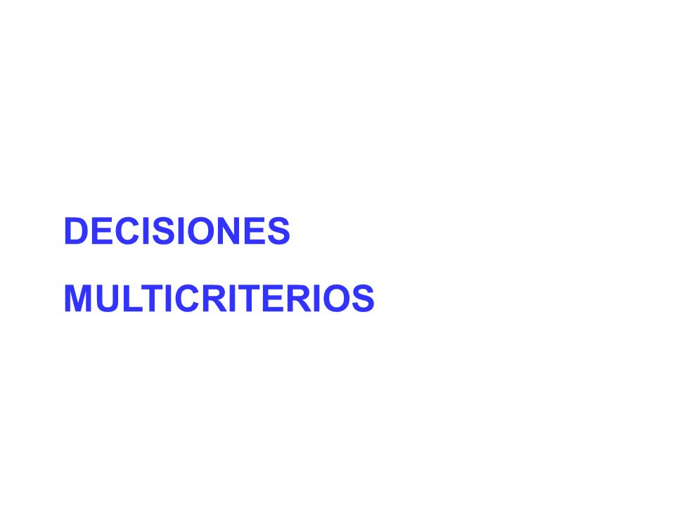DECISIONES MULTICRITERIOS