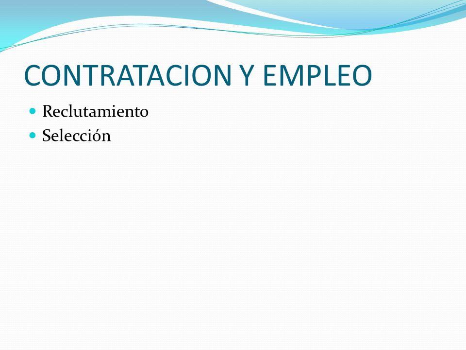 CONTRATACION Y EMPLEO Reclutamiento Selección