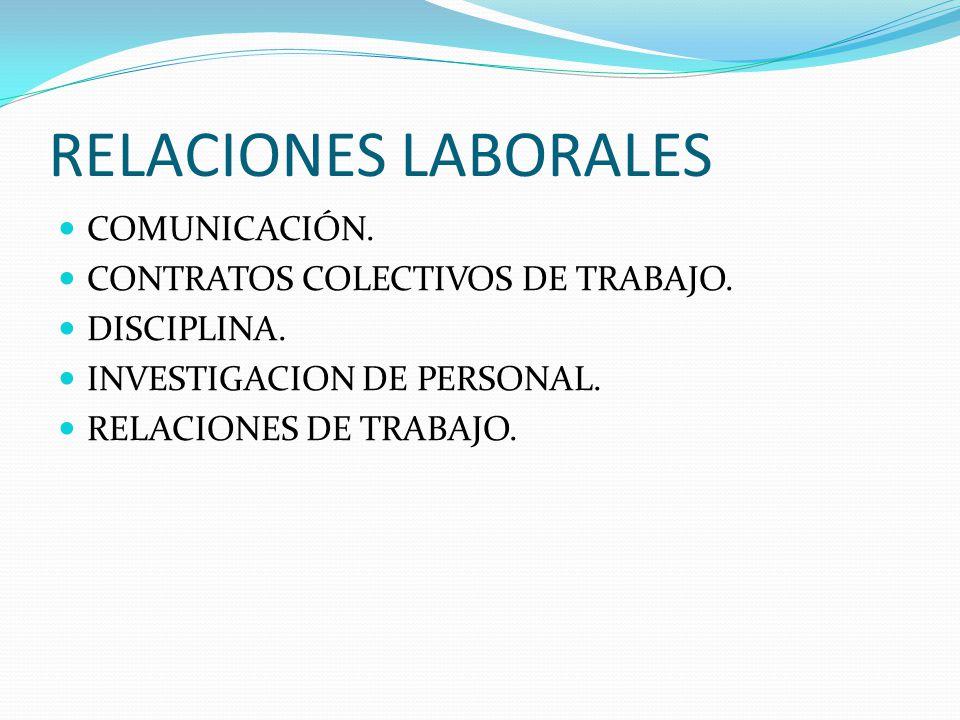 RELACIONES LABORALES COMUNICACIÓN. CONTRATOS COLECTIVOS DE TRABAJO.