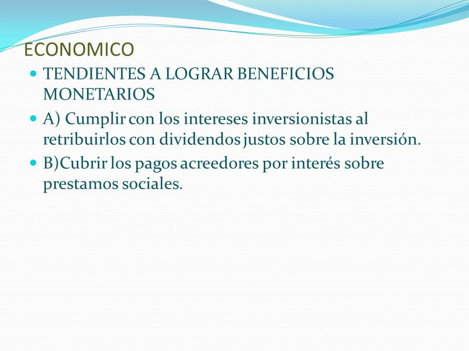 ECONOMICO TENDIENTES A LOGRAR BENEFICIOS MONETARIOS