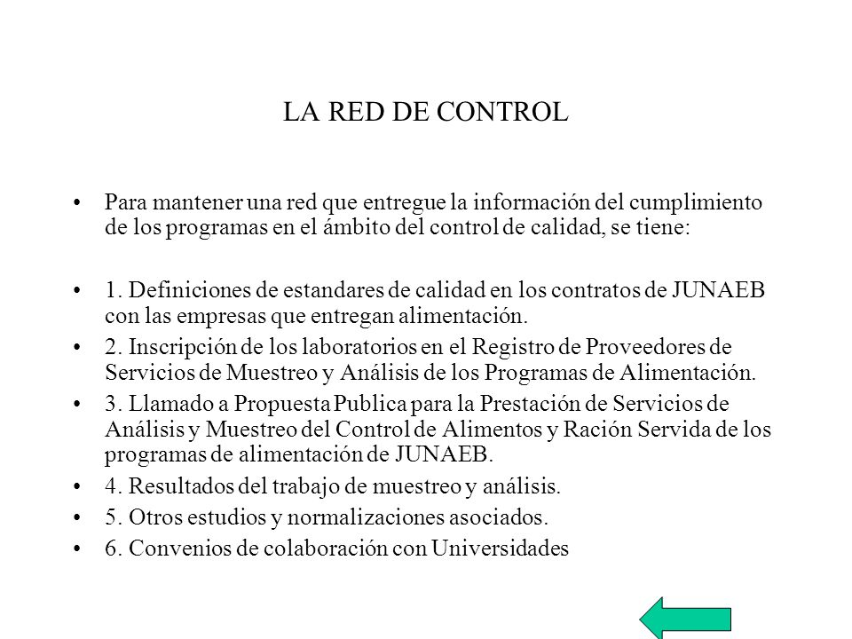 LA RED DE CONTROL Para mantener una red que entregue la información del cumplimiento de los programas en el ámbito del control de calidad, se tiene: