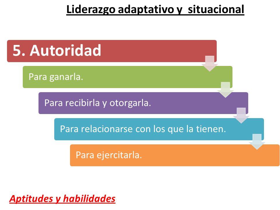 5. Autoridad Liderazgo adaptativo y situacional