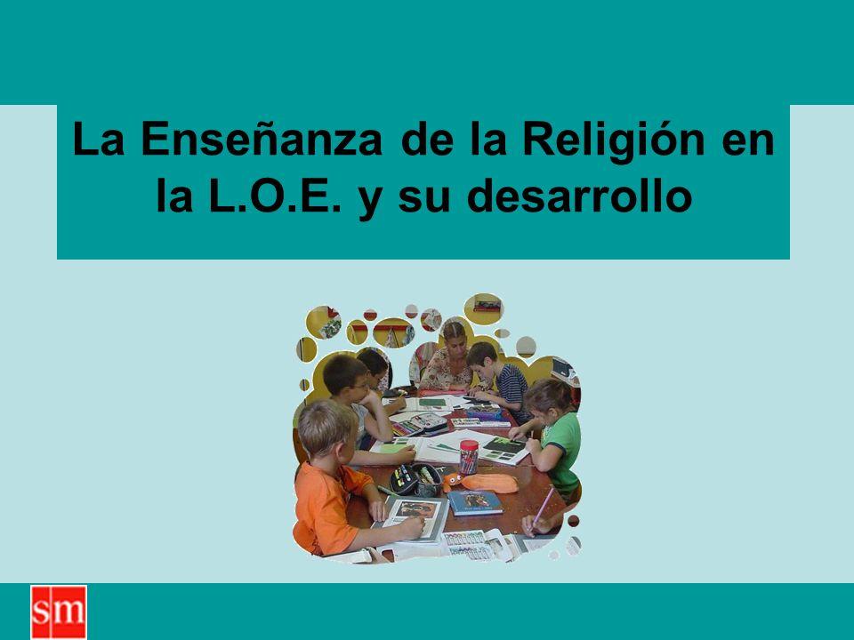 La Enseñanza de la Religión en la L.O.E. y su desarrollo