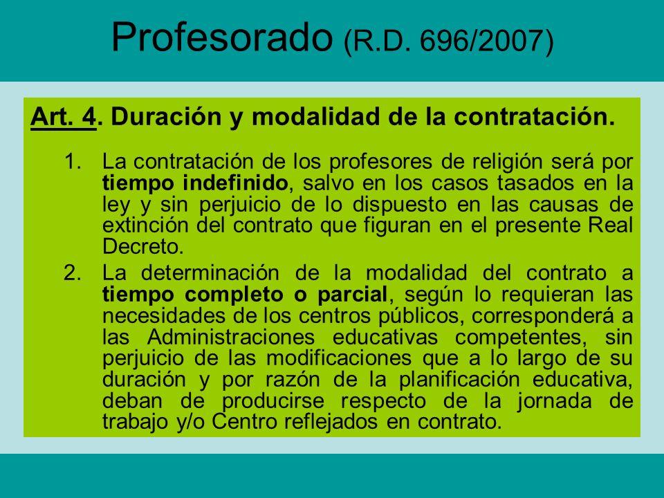 Profesorado (R.D. 696/2007)Art. 4. Duración y modalidad de la contratación.
