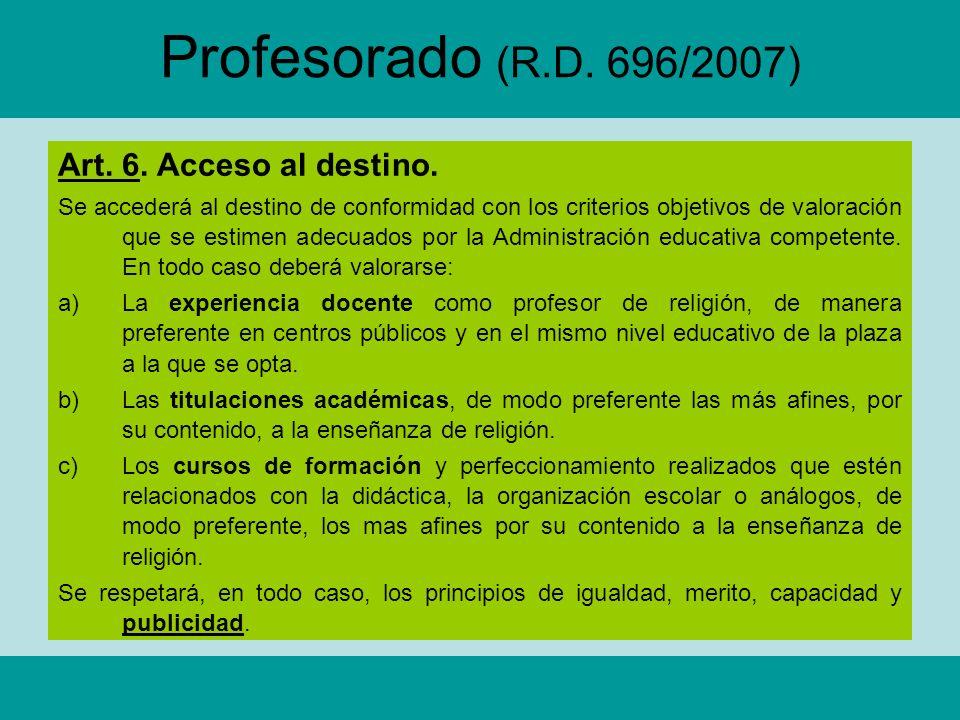 Profesorado (R.D. 696/2007) Art. 6. Acceso al destino.