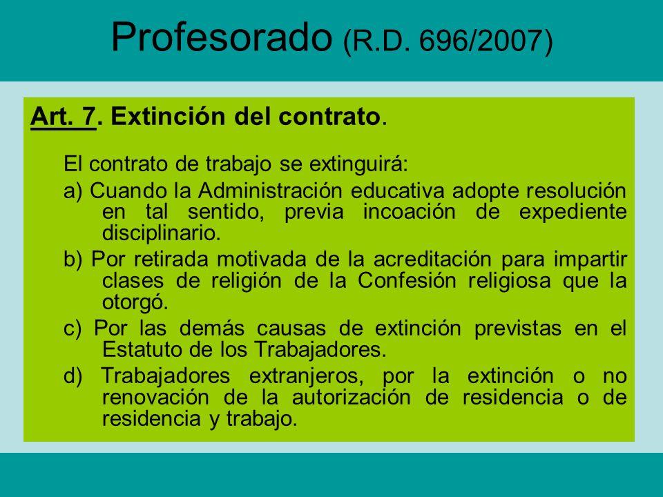Profesorado (R.D. 696/2007) Art. 7. Extinción del contrato.