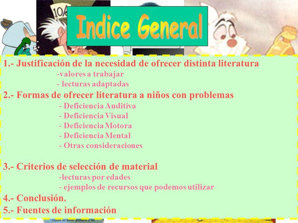 Indice General 1.- Justificación de la necesidad de ofrecer distinta literatura. -valores a trabajar.
