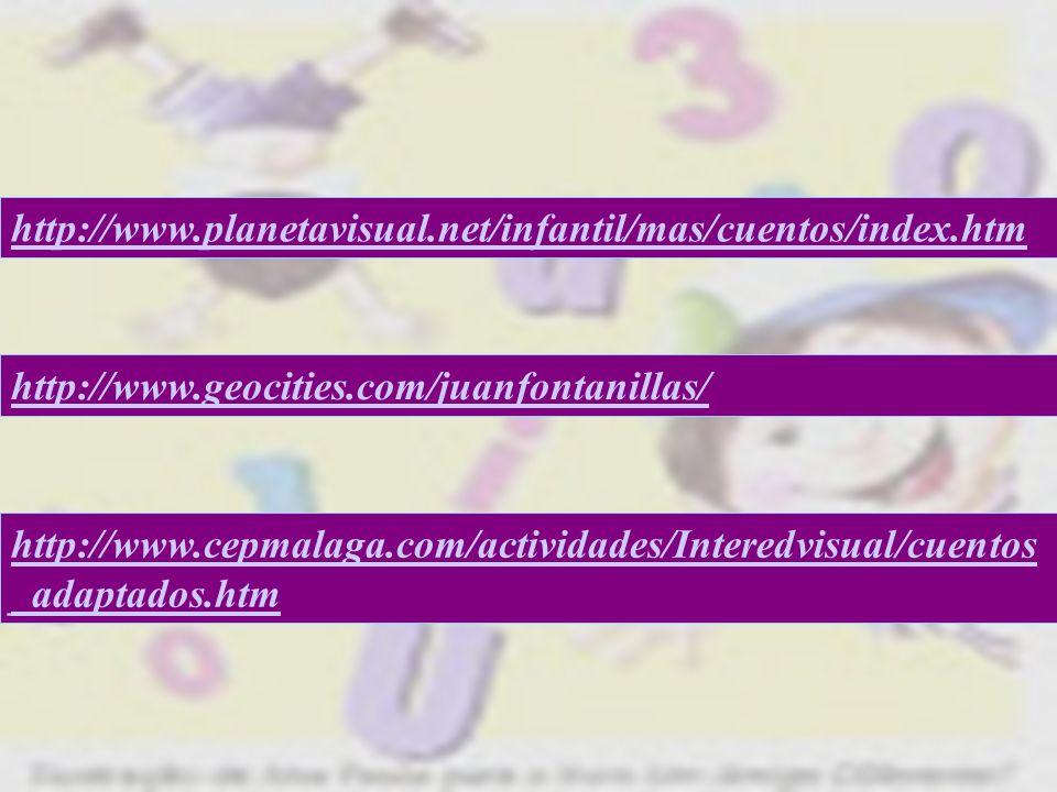 http://www.planetavisual.net/infantil/mas/cuentos/index.htm http://www.geocities.com/juanfontanillas/