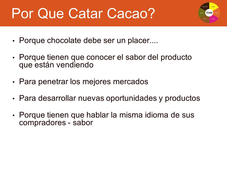 Por Que Catar Cacao Porque chocolate debe ser un placer....